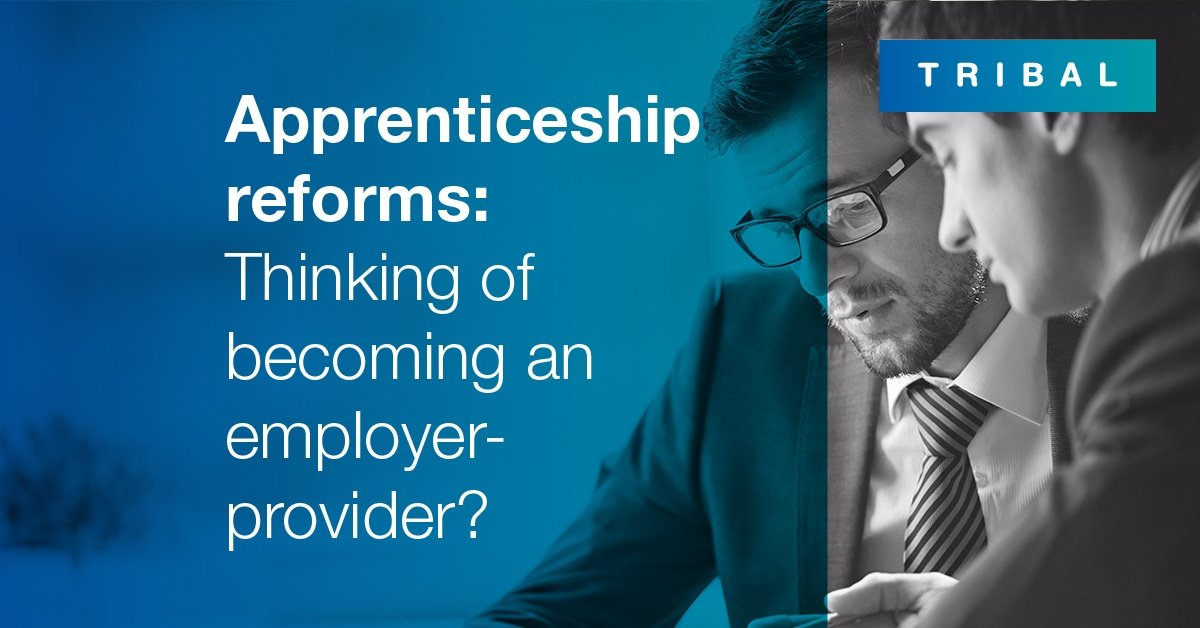 Apprenticeship Reforms: Thinking of becoming an employer-provider?