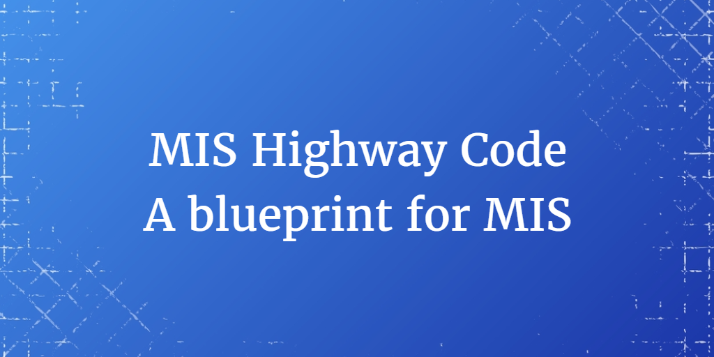 How to best avoid the dangers associated with structural change in the wake of area review? - follow the MIS Highway Code